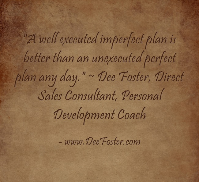 a well executed imperfect plan is better than an unexecuted perfect plan any day