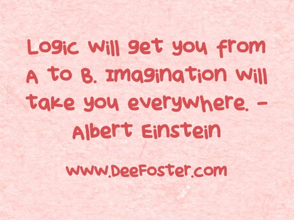 9.Logic will get you from A to B. Imagination will take you everywhere. – Albert Einstein