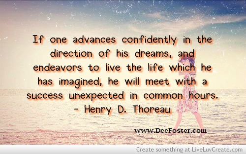 Quotes about Life - Henry D. Thoreau