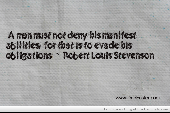 Quotes About Ability1- Robert L. Stevenson